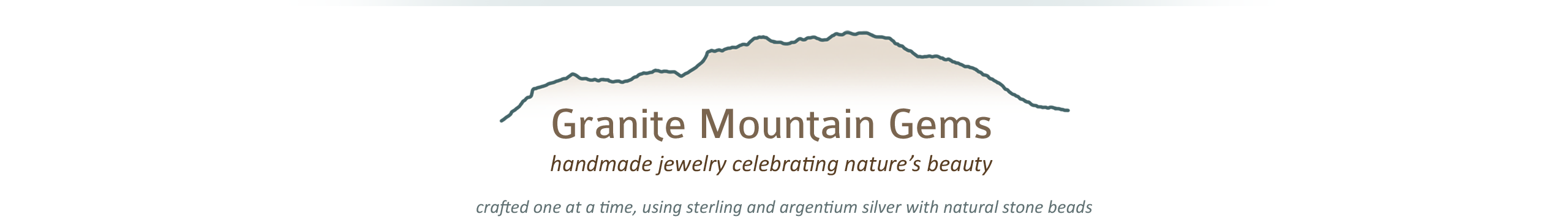 Granite Mountain Gems handmade jewelry celebrating nature's beauty crafted one at a time using sterling and argentium silver with natural stone beads